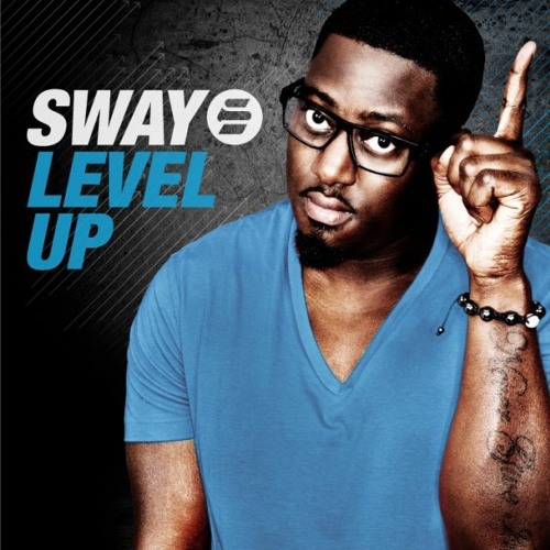 Sway - Level Up - Blame Remix