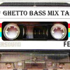 The Ghetto Bass Mix Tape - Mixed by Second hand medicine [Free download]