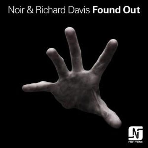 Noir feat. Richard Davis - Found out (Deetron Remix)