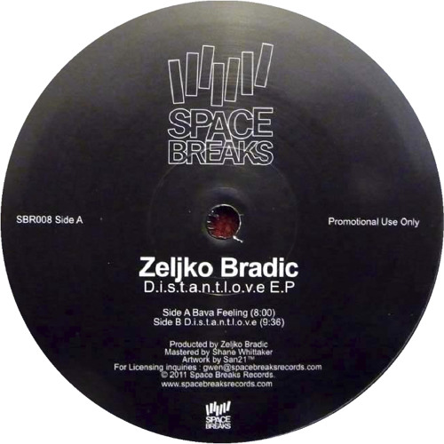 SBR008 Zeljko Bradic / B1 D.i.s.t.a.n.t.l.o.v.e (original mix) only vinyl / Space Breaks Records