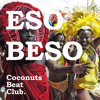 Eso Beso (Coconuts Beat Club moombahton edit)