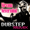 NiRVaNa NeVERmInD - DUBSTEP REMIX by NAZKIRA