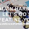 Calvin harris ft. Ne-yo - Lets go (ALVARO & SOPOPKEN REMIX)
