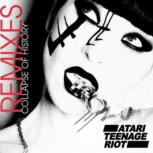 Atari Teenage Riot - Collapse of history (StereoHeroes Remix)