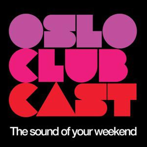 Oslo Club Cast // Tir 28 Feb - dj mix