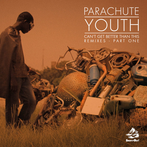 Parachute Youth - Can't Get Better Than This (Just Kiddin Remix)