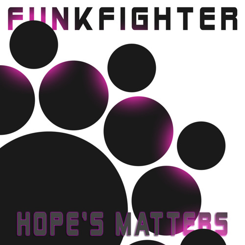 Hope's Matters - FunkFighter (2o12 RageEdit)