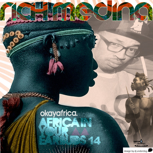 AFRICA IN YOUR EARBUDS # 14: RICH MEDINA