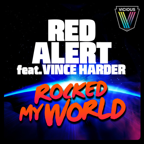 Red Alert feat Vince Harder - Rocked My World (Breakdown Remix)