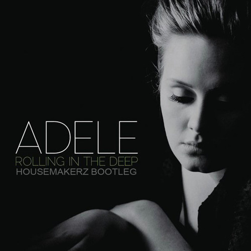 Adele - Rolling In The Deep (Housemakerz Bootleg)