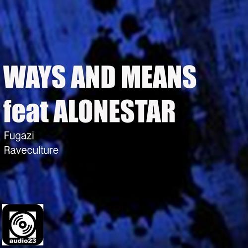 Ways & Means Feat Alonestar - Fugazi