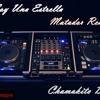 07 - Remix Matador By Dj Chamakito (Yo Soy Una Estrella ) V. 1 Portada del disco