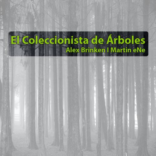 El Coleccionista de Arboles - Alex Brinken & Martin eNe