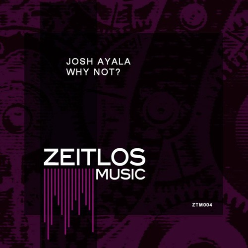 Josh Ayala - WhY (Zeitlos Music)