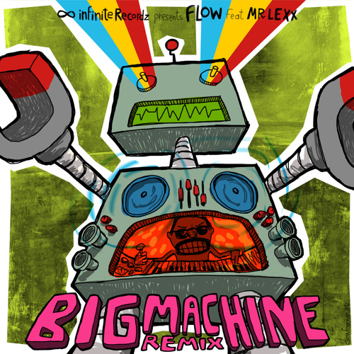 Flow - Big Machine Remix (feat. Mr. Lexx)