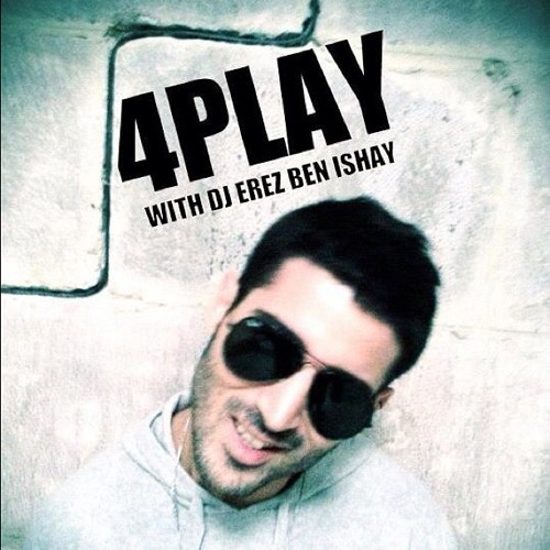 4PLAY With Dj Erez Ben ishay