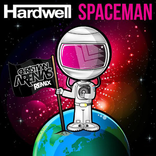 Hardwell - Spaceman (Christian Arenas Remix) + DOWNLOAD LINK