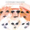 Communist Daughter - Speed Of Sound