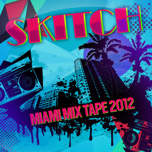 Skitch - Miami Mix Tape 2012