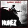 Nunez - Dangerous Thoughts (Preview)