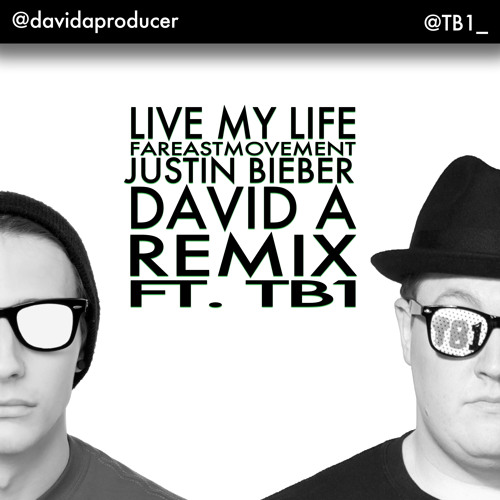Live My Life (David A Remix Feat. TB1) - Far East Movement Feat. Justin Bieber