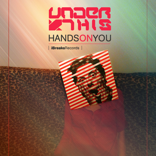Under This - Hands On You [iBreaks Records]
