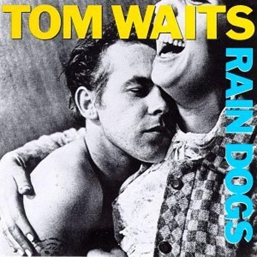 Rain Dogs (Tom Waits Cover)