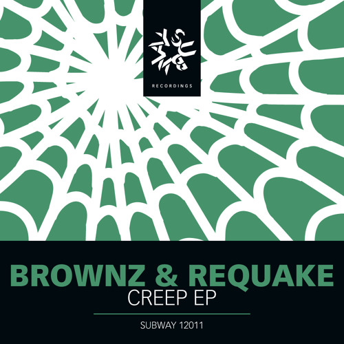 Brownz & Requake - Creep EP - OUT NOW! (Subway)