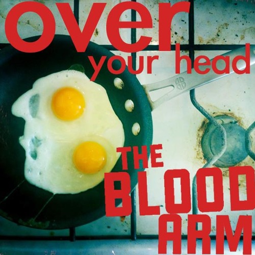 The Blood Arm - Over Your Head