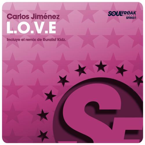 Carlos Jimenez - L.O.V.E (Ruralist Kidz Remix)...Out now on BEATPORT.COM