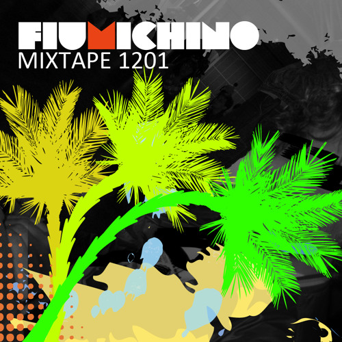Fiumichino - Mixtape 1201