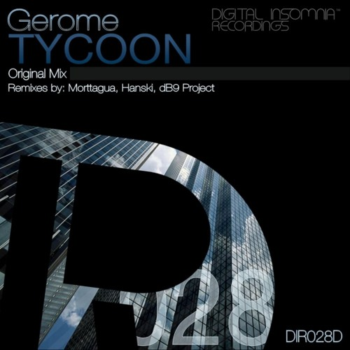 Gerome - Tycoon (Morttagua Remix) -[DIMG Recordings] - OUT NOW @ BEATPORT!