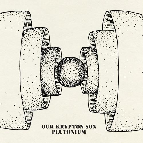 Our Krypton Son - Plutonium