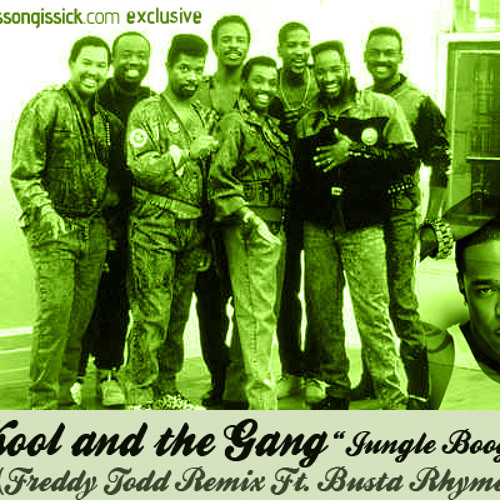 Kool And The Gang - Jungle Boogie (Freddy Todd Bootleg Remix ft. Busta Rhymes) FREE DOWNLOAD
