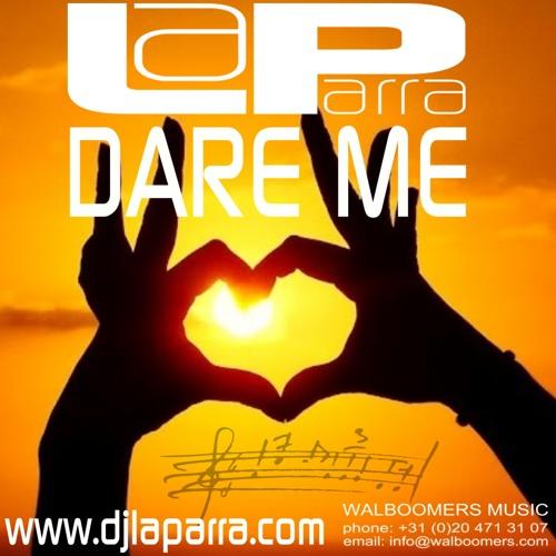 La Parra - Dare Me (club edit)