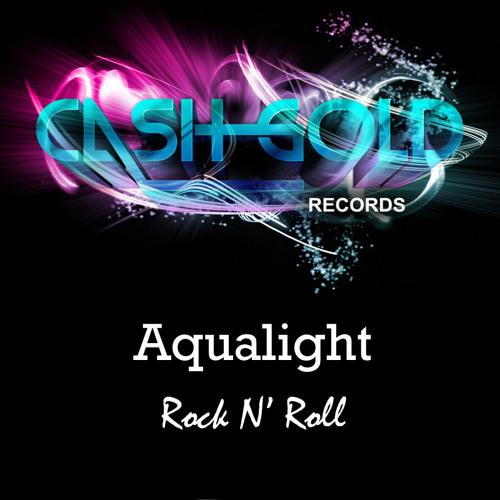 Aqualight - Rock N Roll (Original Mix) [Cash Gold Records]