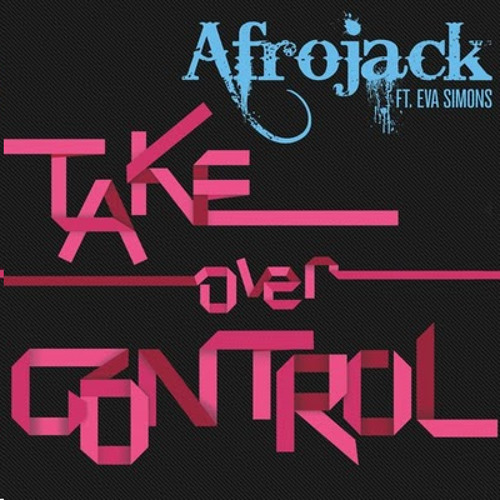 Afrojack Feat. Eva Simons - Take Over Control (Asentic's dubstep mix)