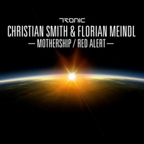 Christian Smith & Florian Meindl - Mothership (TRONIC 82) preview