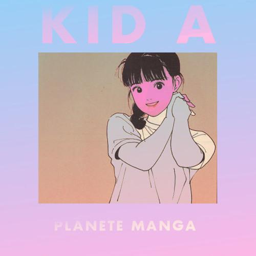 KID A - Planète Manga !