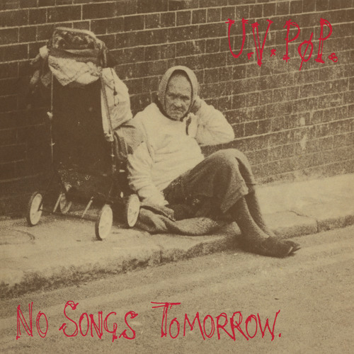 U.V. PØP - No Songs Tomorrow