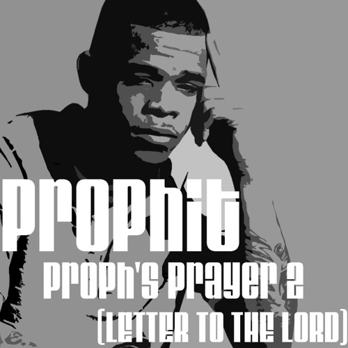 Prophit - Proph's Prayer 2(Letter To The Lord)