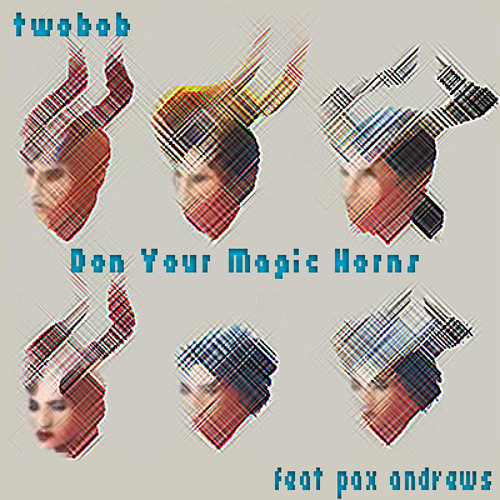 Don Your Magic Horns Feat Pax Andrews