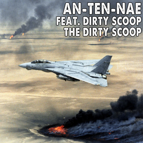 An-Ten-Nae Feat. Dirty Scoop -  The Dirty Scoop