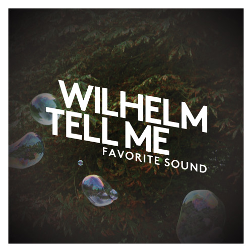 Wilhelm Tell Me - Favorite Sound (Christian Strobe Remix)