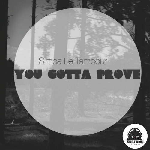 Simba Le Tambour - You Gotta Prove It (Gabe Flaherty Remix) (Preview)
