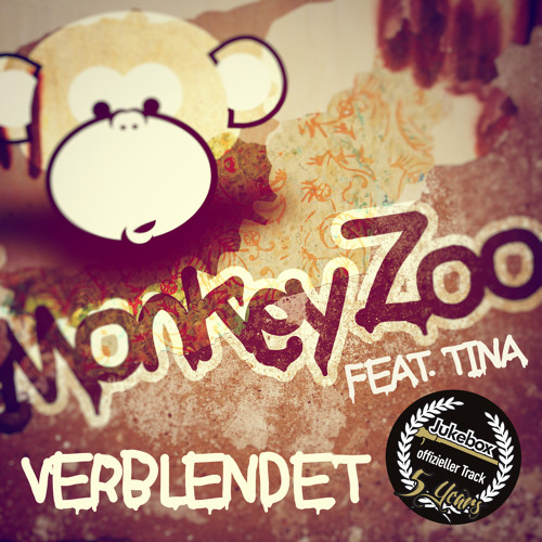 "Monkey Zoo feat. Tina ""Verblendet""-> offizieller 5 Years Jukebox Tune"