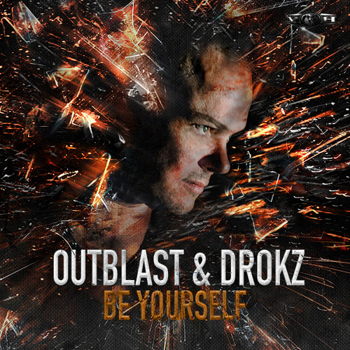 Outblast & Drokz - Be yourself