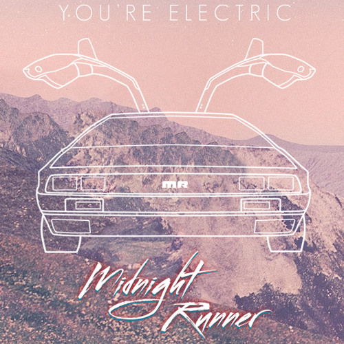 Midnight Runner - You're Electric [FREE DOWNLOAD]