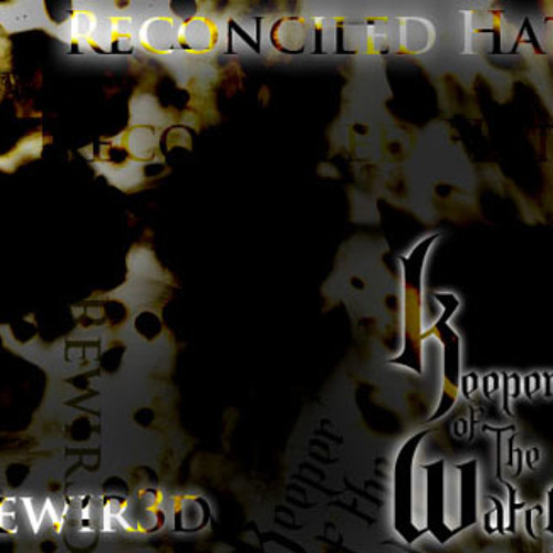Reconciled Hate - Keeper Of The Watch / ReWIR3D Free DL!