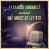 Paranoid Androidz - Ghost of Jupiter [PREVIEW]